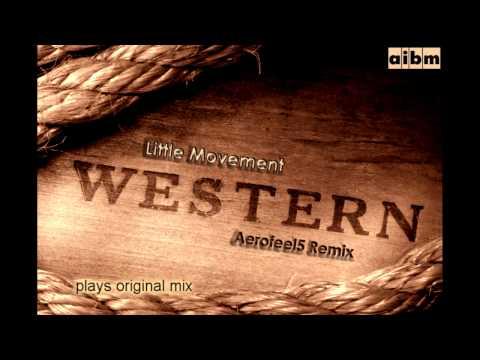 AIBM Pres. Little Movement - WESTERN (Original Mix & Aerofeel5 Remix)