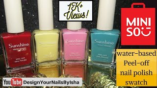 It Peels Off Miniso Water Based Peel Off Nail Polish Live Swatch Review Designyournailsbyisha Youtube