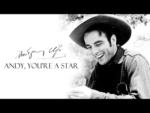 Andy, You're a Star [Montgomery Clift]