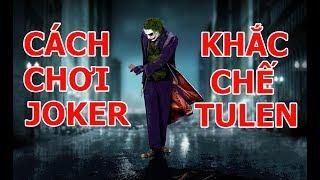 Lựa Chọn Jocker Đi Mid Để Kìm Hãm Sức Mạnh TuLen - Phân Tích Jocker A-Z Mùa Mới