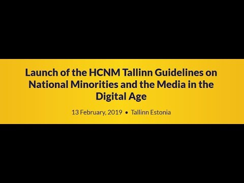 Launch of the HCNM Tallinn Guidelines on National Minorities and the Media in the Digital Age