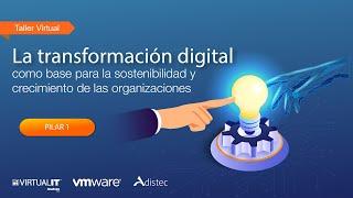 Sesión virtual 1 - Pilar 1: La virtualización integral del centro de datos- VirtualIT 2020/06/16