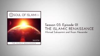 S03E01: The Islamic Renaissance