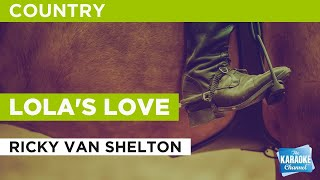 Watch Ricky Van Shelton Lolas Love video
