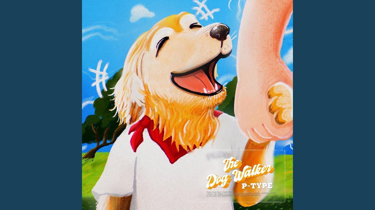 피타입 (P-TYPE) - The Dog Walker