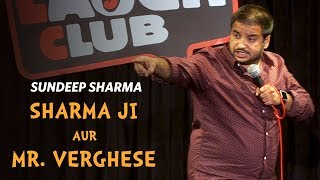 Download Sharma Ji Aur Mr Verghese- Sundeep Sharma Stand-up Comedy Mp3 and Videos