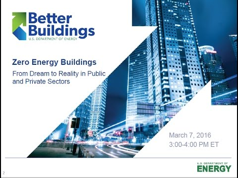 Zero Energy Buildings: From Dream to Reality in Public and Private Sectors