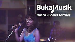 Mocca - Secret Admirer | BukaMusik