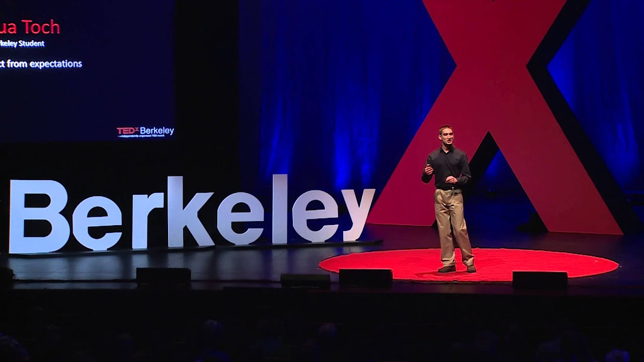 What to expect from expectations | Joshua Toch | TEDxBerkeley