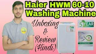 Haier 6 kg Fully Automatic Top Load Washing Machine White (HWM 60-10) Unboxing & Reviwe || ITG