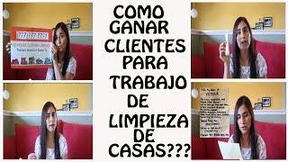COMO GANAR  CLIENTES PARA TRABAJO  DE LIMPIEZA DE CASAS???