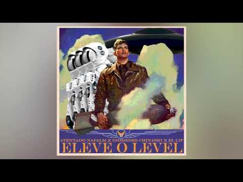 Diomedes Chinaski & Atentado Napalm - Eleve o Level [Prod. El Lif Beatz]