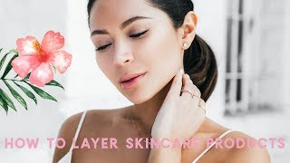 WHAT ORDER TO APPLY AND LAYER SKINCARE PRODUCTS
