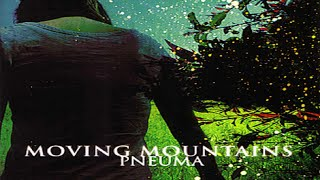 Moving Mountains - Pneuma [Full Album]