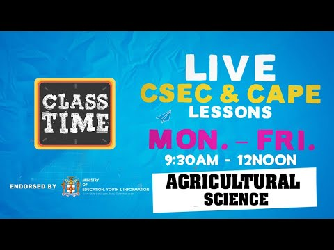 Agriculture CSEC 9:45AM-10:25AM | Educating a Nation - November 5 2020