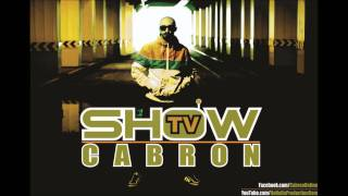 Download CABRON - SHOW TV [2011] MP3 song and Music Video