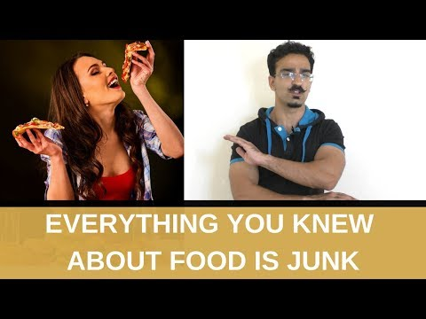 Everything You Knew About Food & Nutrition Is Junk