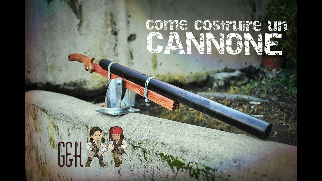 come costruire un cannone how to make a cannon youtube