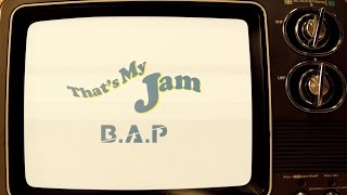 B.A.P - That's My Jam M/V