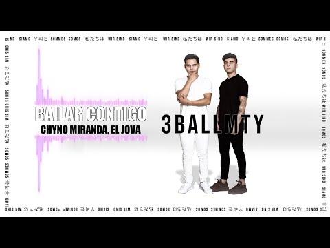 3BallMTY – Bailar Contigo (Audio) ft. Chyno Miranda, El Jova