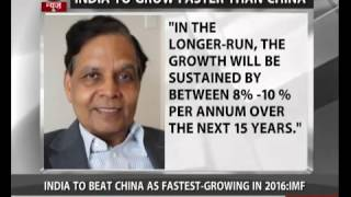 India to beat China as fastest growing economy in 2016: IMF