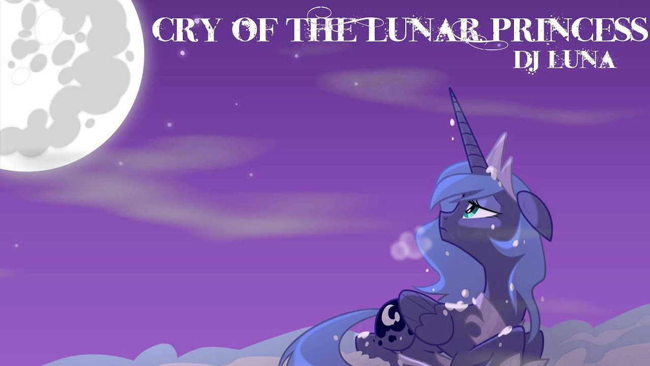 cry of the lunar princess dj luna youtube