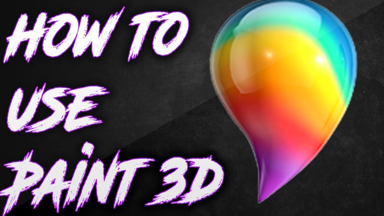 How to use Paint 3D 2017 - YouTube