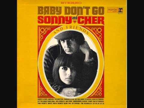 Sonny & Cher  Ba Dont Go