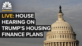 WATCH LIVE: Treasury's Mnuchin at House hearing on Trump's housing finance plans – 10/22/2019