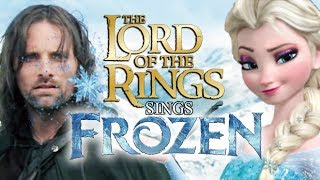 "The Lord of the Rings sings Frozen ""Let it Go"""