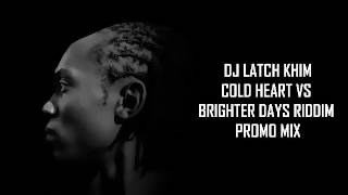 COLD HEART VS BRIGHTER DAYS RIDDIM MIX