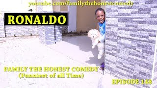 RONALDO (Family The Honest Comedy)(Episode 148)