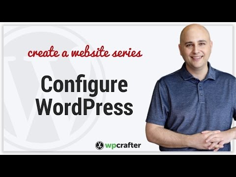 How To Configure WordPress After Installation
