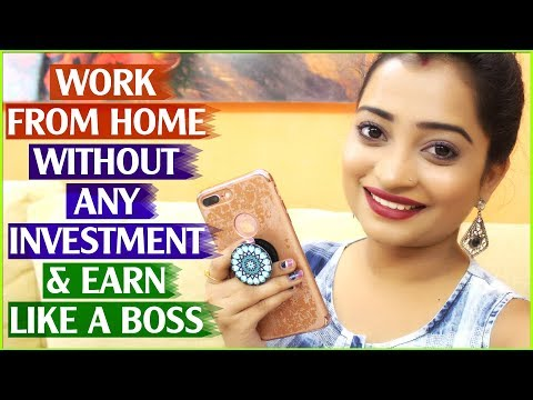 WORK FROM HOME WITHOUT ANY INVESTMENT & EARN LIKE A BOSS