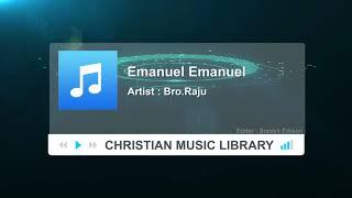 Emanuel Emanuel Tamil Christian song - Bro.Raju | Christian Music Library