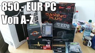 Ein PC entsteht - 850,- EUR Gaming Maschine (September 2018)