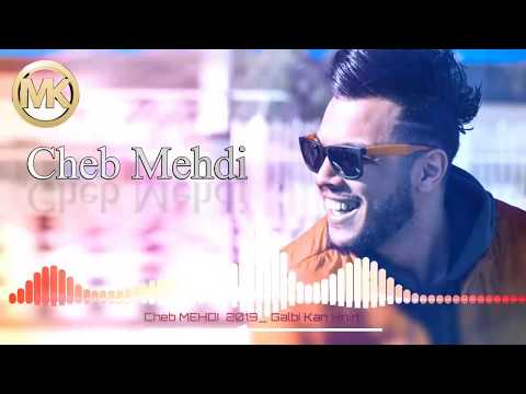 Cheb MEHDI - Galbi Kan Henin -© (New . Live )