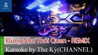 ĐỪNG NHƯ THÓI QUEN REMIX Karaoke beat TONE NỮ