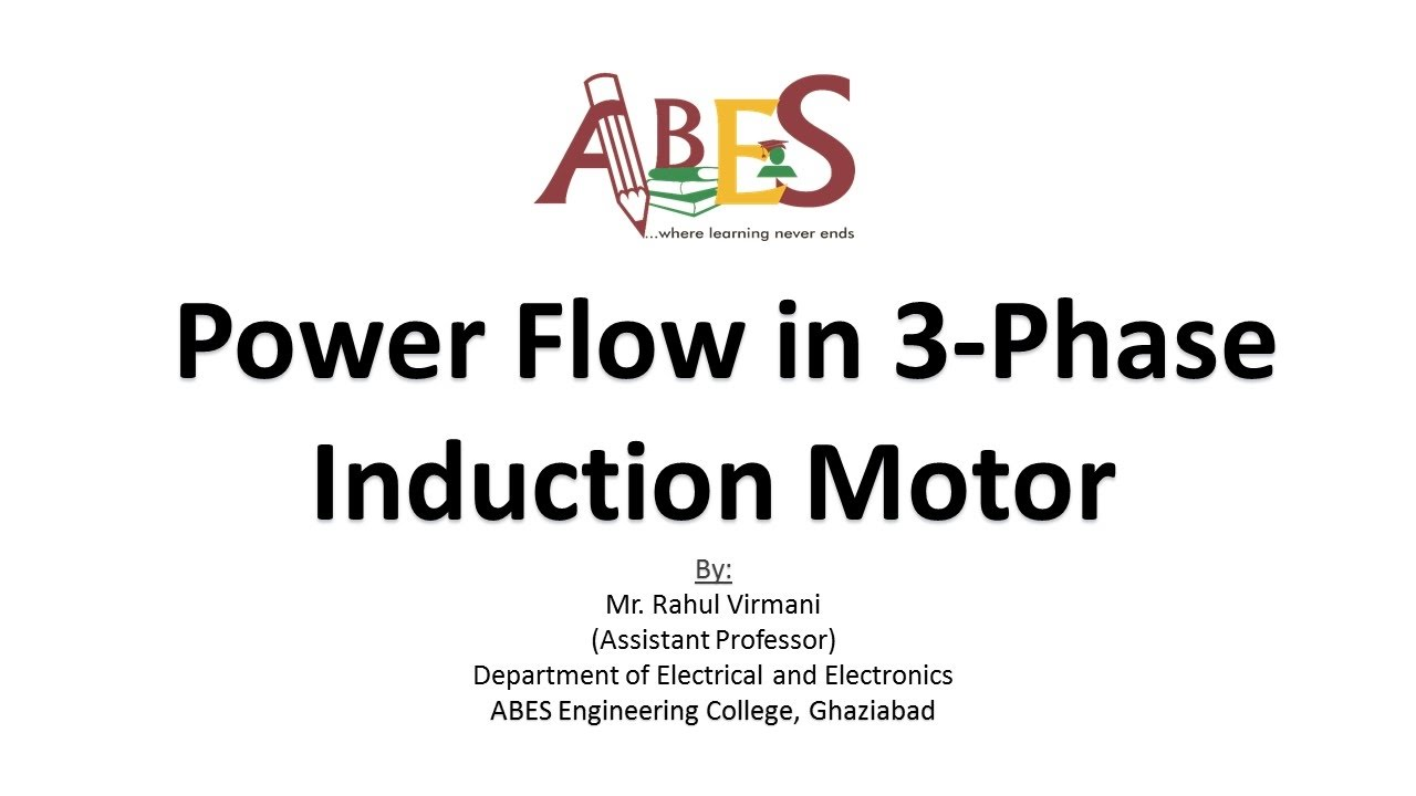 Power Flow in 3-Phase Induction Motor by Mr. Rahul Virmani