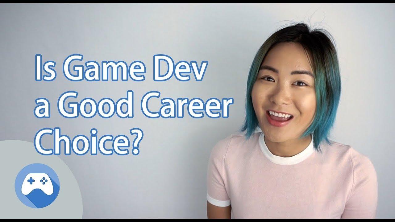 Is Game Dev a good Career choice?