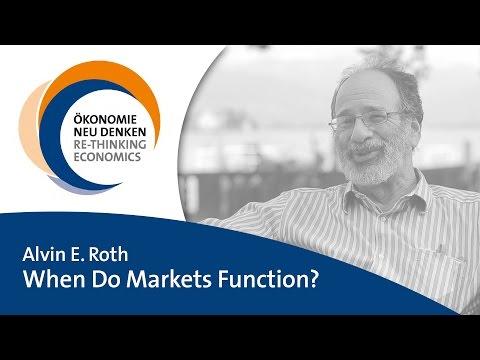 Alvin E. Roth: When Do Markets Function?