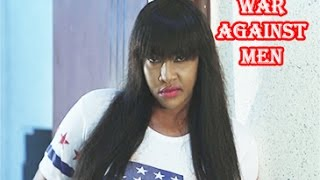 WAR AGAINST MEN |SEASON 3 - 2017 Latest Nigerian Nollywood Movie