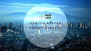 Video [LIRIK] Adhitia Sofyan - Forget Jakarta download MP3, 3GP, MP4, WEBM, AVI, FLV Juni 2018