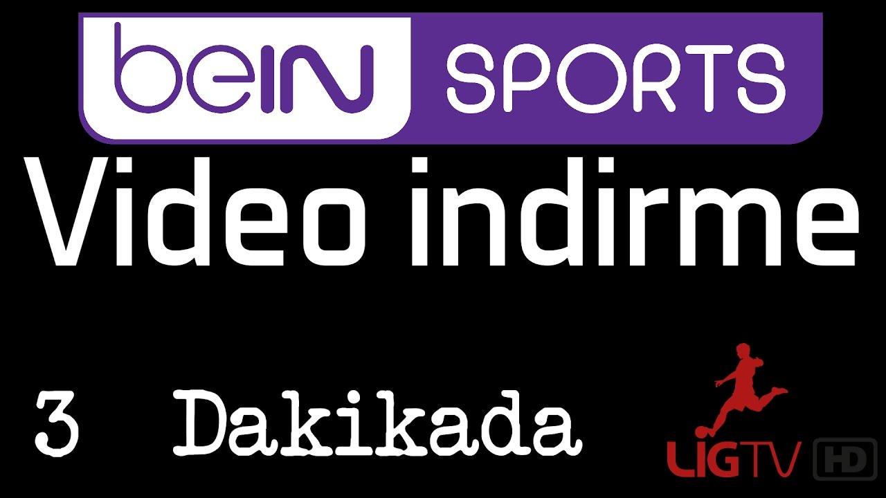 Bein Sports Video İndirme-2017-Güncel
