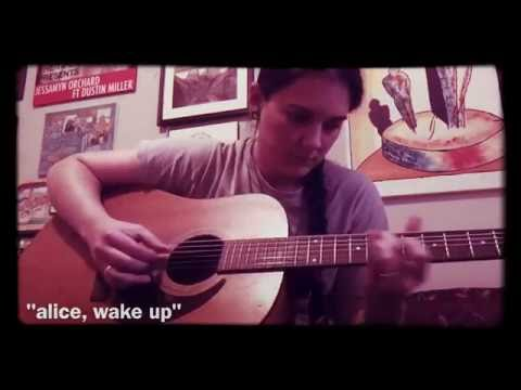 "ORIGINAL MUSIC - ""Alice, Wake Up"" - Jessamyn Orchard"