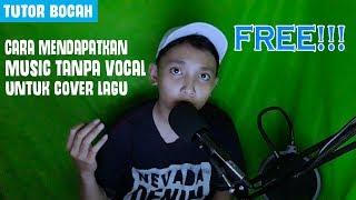 Download lagu CARA MENDAPATKAN MUSIC TANPA VOCAL UNTUK COVER LAGU! | TUTORIAL INDONESIA