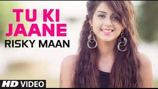 Tu ki Jaane | New Punjabi Song 2017 || Official Videos