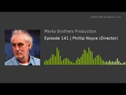 Episode 141 | Phillip Noyce (Director)