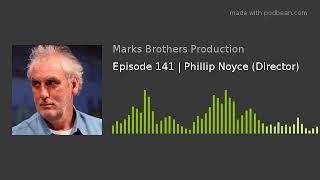 Episode 141   Phillip Noyce (Director)