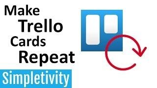 How to Make Trello Cards Repeat (Recurring Tasks Power-Up)
